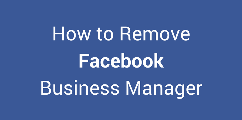 Remove Facebook Business Manager