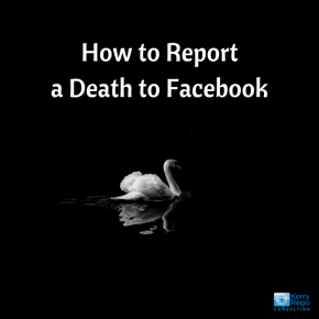 How to Report a Death to Facebook Kerry Rego Consulting